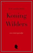 Koning Wilders - H.M. van den Brink